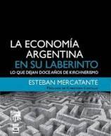 El jueves 15 de octubre a las 18 se presentará el libro La economía argentina en su laberinto