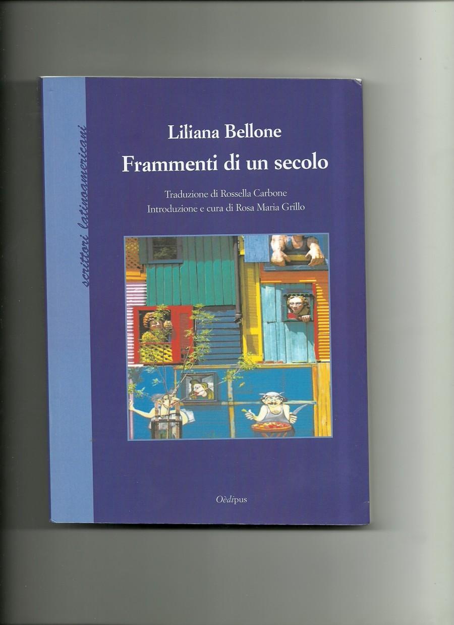 Libro Bellone 10 bis - Fragmentos de siglo - Frammenti di un secolo, 2ª edición, en italiano, 2016