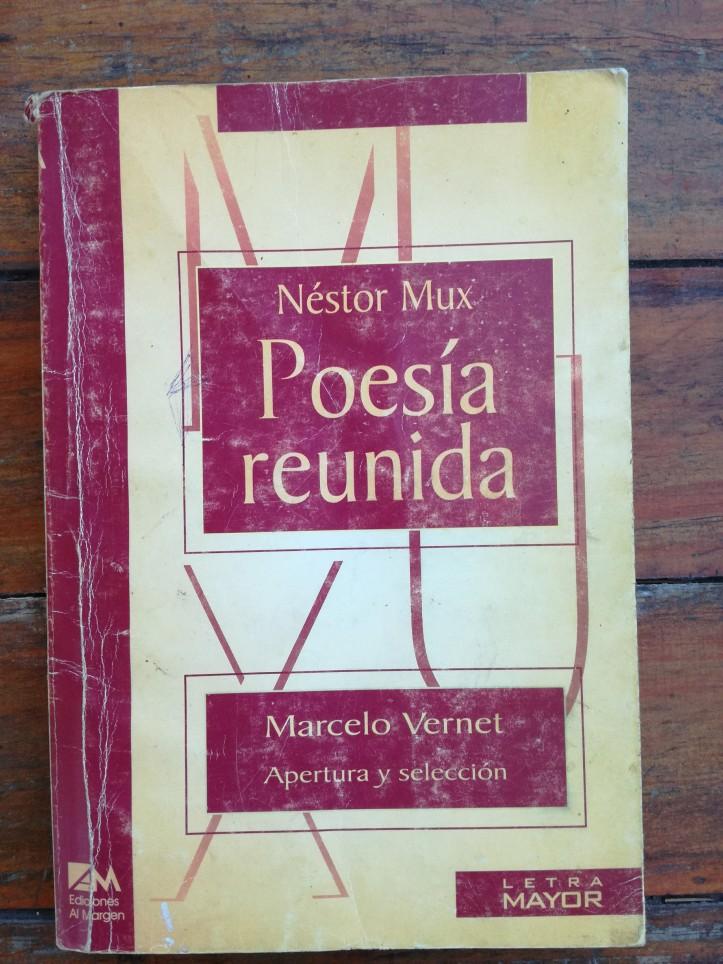 Libro Vernet 11 - Poesía reunida de Néstor Mux - Antólogo Marcelo Vernet.jpg