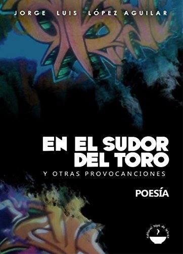 Libro López Aguilar 5 - En el sudor del toro y otras provocanciones (edición digital)
