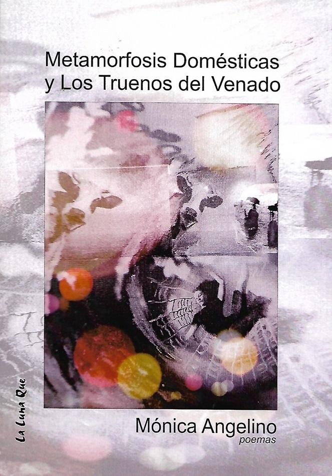 Libro Angelino 4 - Metamorfosis domésticas y los truenos del venado